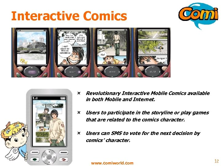 Interactive Comics ¤ Revolutionary Interactive Mobile Comics available in both Mobile and Internet. ¤