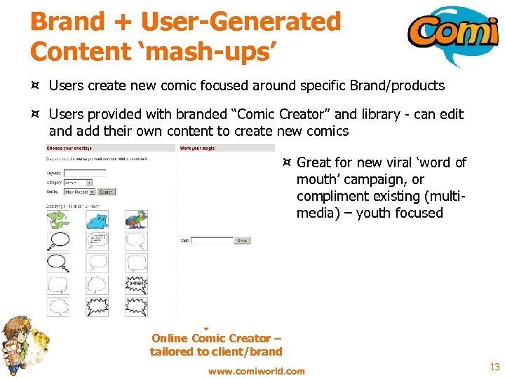 Brand + User-Generated Content 'mash-ups' ¤ Users create new comic focused around specific Brand/products