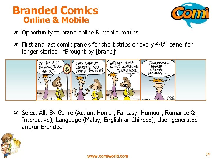 Branded Comics Online & Mobile ¤ Opportunity to brand online & mobile comics ¤
