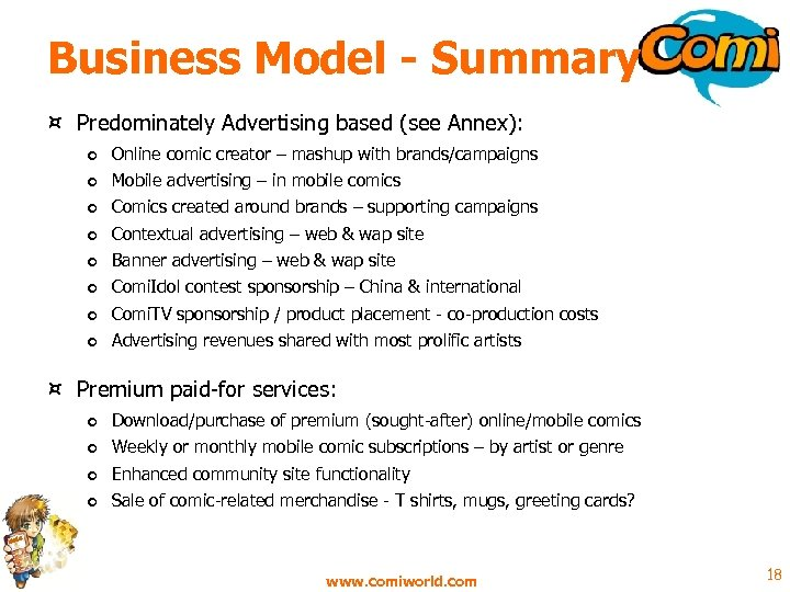 Business Model - Summary ¤ Predominately Advertising based (see Annex): o o o o