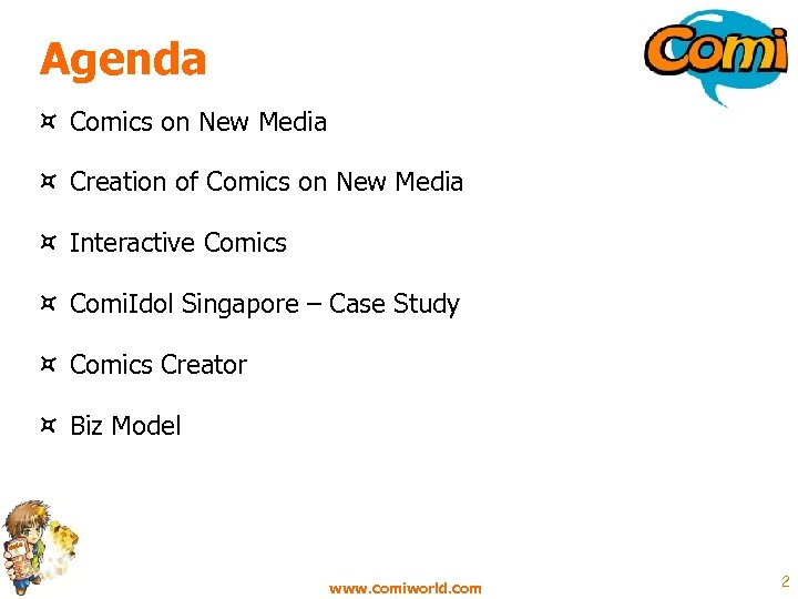 Agenda ¤ Comics on New Media ¤ Creation of Comics on New Media ¤