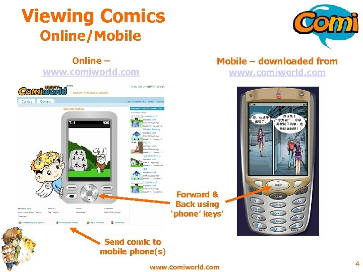 Viewing Comics Online/Mobile Online – www. comiworld. com Mobile – downloaded from www. comiworld.