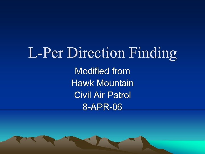 L-Per Direction Finding Modified from Hawk Mountain Civil Air Patrol 8 -APR-06