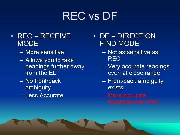 REC vs DF • REC = RECEIVE MODE – More sensitive – Allows you