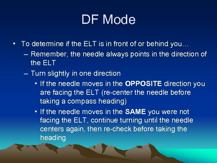DF Mode • To determine if the ELT is in front of or behind