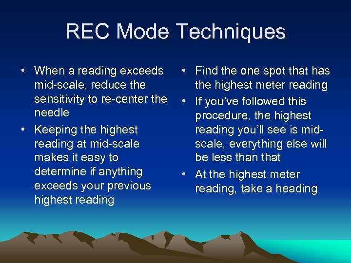 REC Mode Techniques • When a reading exceeds mid-scale, reduce the sensitivity to re-center