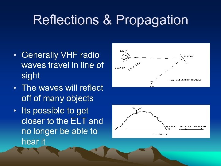 Reflections & Propagation • Generally VHF radio waves travel in line of sight •