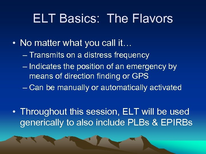 ELT Basics: The Flavors • No matter what you call it… – Transmits on