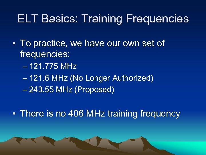 ELT Basics: Training Frequencies • To practice, we have our own set of frequencies: