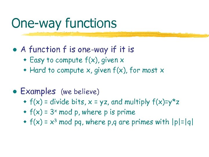 One-way functions l A function f is one-way if it is w Easy to