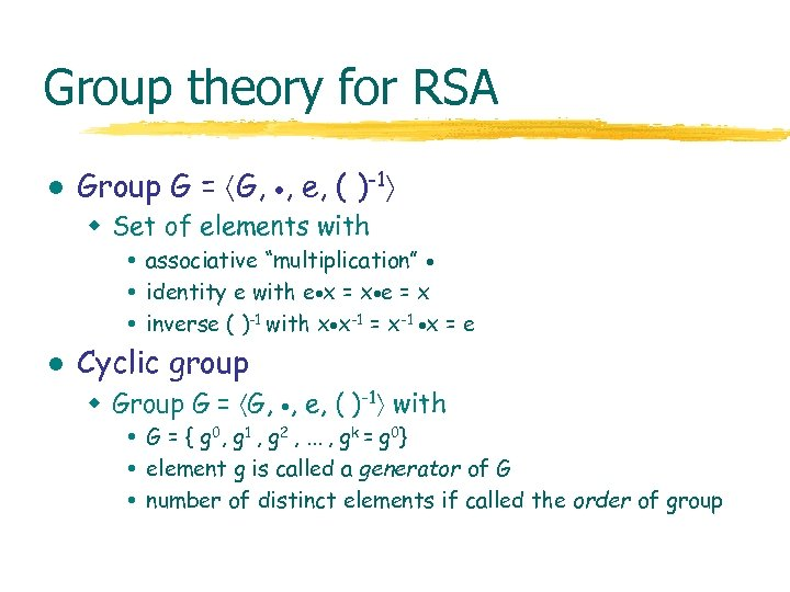 Group theory for RSA l Group G = G, , e, ( )-1 w