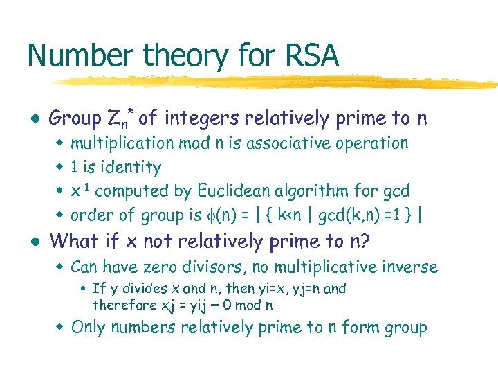 Number theory for RSA l Group Zn* of integers relatively prime to n w