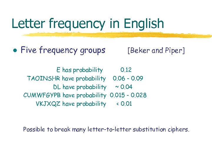Letter frequency in English l Five frequency groups [Beker and Piper] E has probability