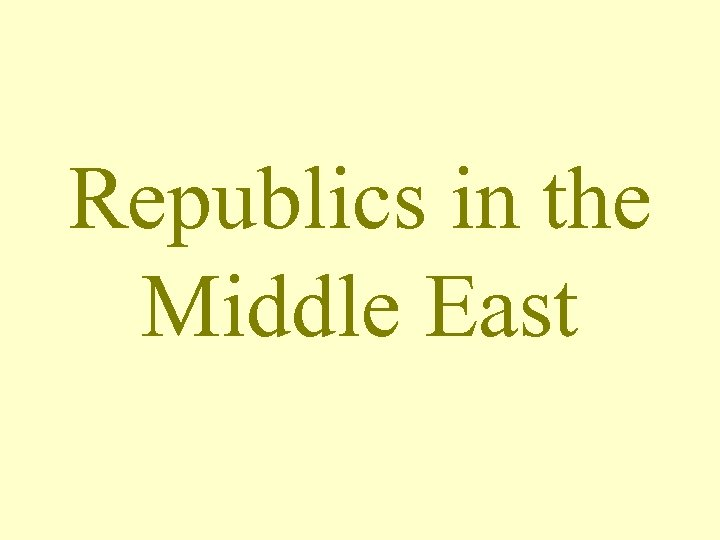 Republics in the Middle East