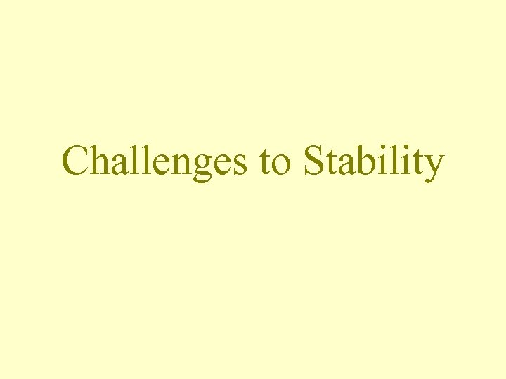 Challenges to Stability