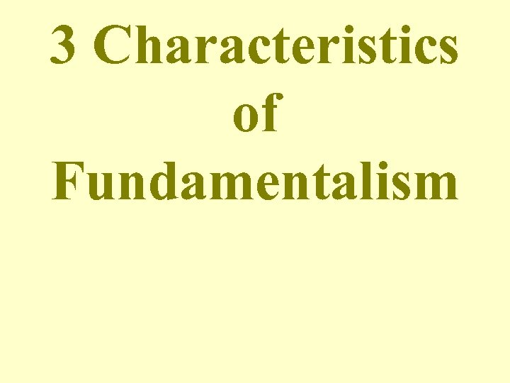 3 Characteristics of Fundamentalism