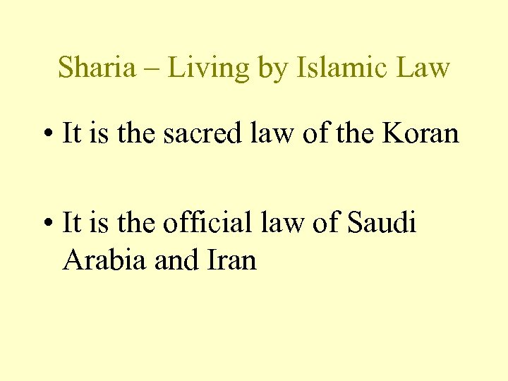 Sharia – Living by Islamic Law • It is the sacred law of the