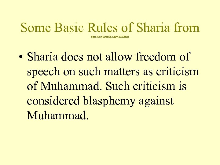 Some Basic Rules of Sharia from http: //en. wikipedia. org/wiki/Sharia • Sharia does not
