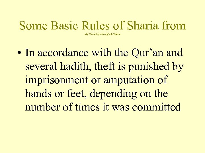 Some Basic Rules of Sharia from http: //en. wikipedia. org/wiki/Sharia • In accordance with