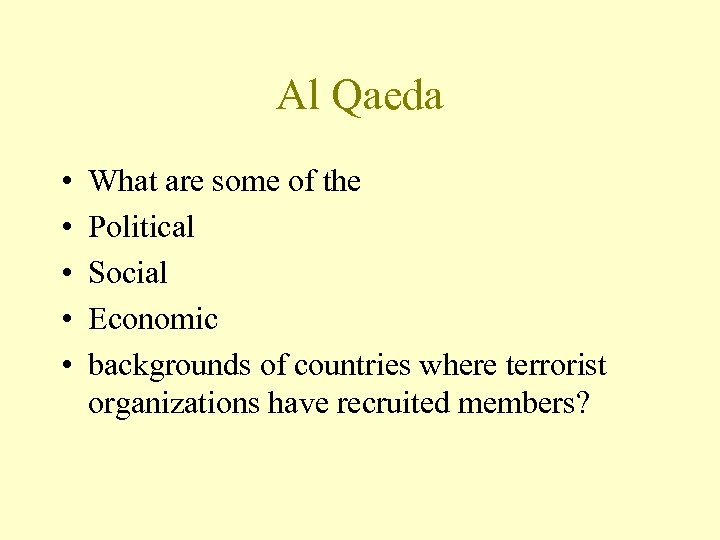 Al Qaeda • • • What are some of the Political Social Economic backgrounds