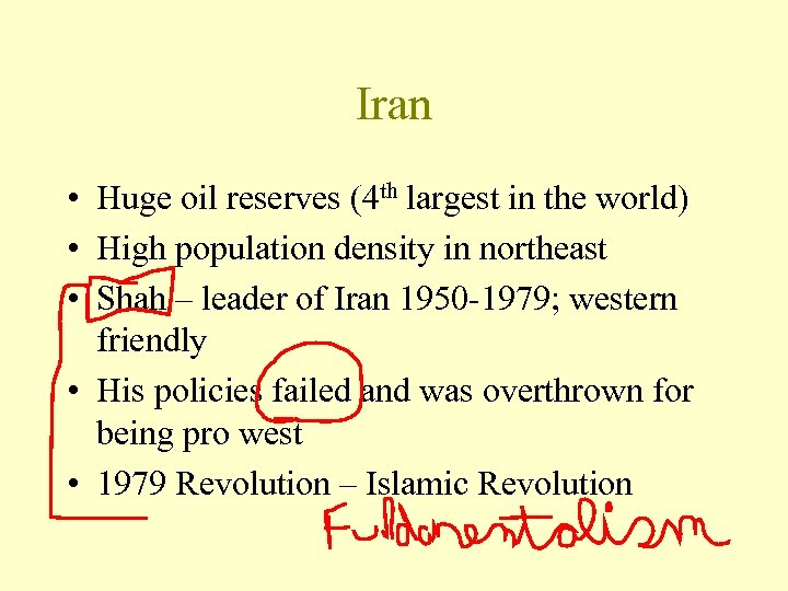 Iran • Huge oil reserves (4 th largest in the world) • High population