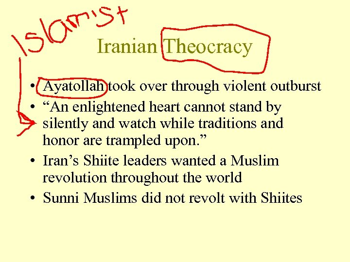 "Iranian Theocracy • Ayatollah took over through violent outburst • ""An enlightened heart cannot"