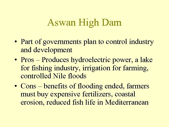Aswan High Dam • Part of governments plan to control industry and development •