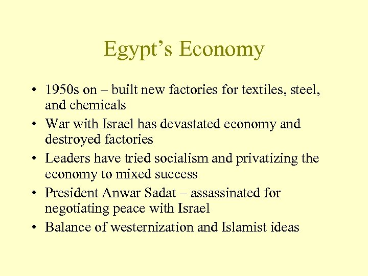 Egypt's Economy • 1950 s on – built new factories for textiles, steel, and
