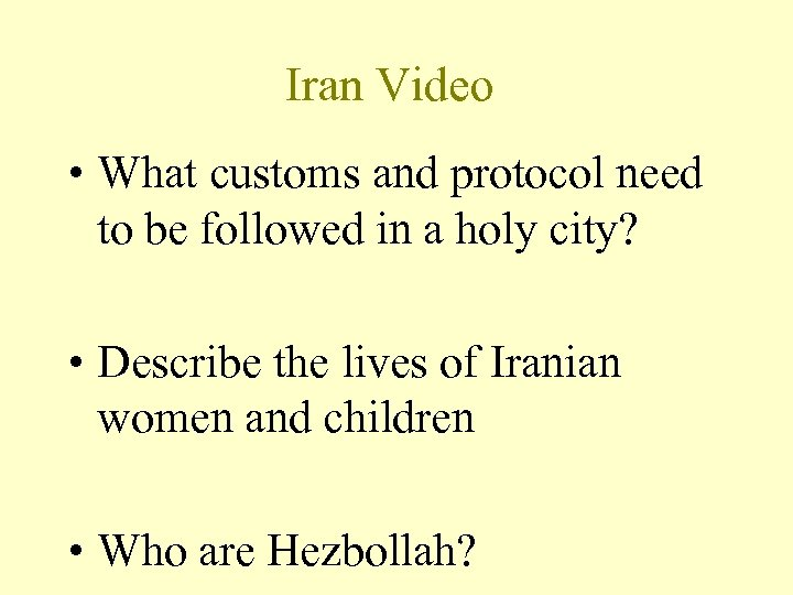 Iran Video • What customs and protocol need to be followed in a holy