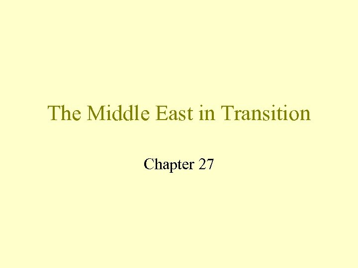 The Middle East in Transition Chapter 27