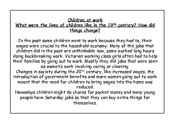 Children at work What were the lives of children like in the 19 th