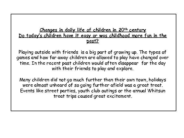 Changes in daily life of children in 20 th century Do today's children have