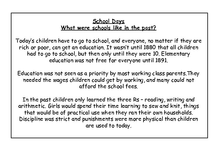 School Days What were schools like in the past? Today's children have to go