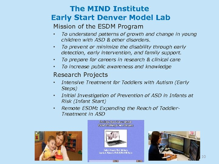 The MIND Institute Early Start Denver Model Lab Mission of the ESDM Program •