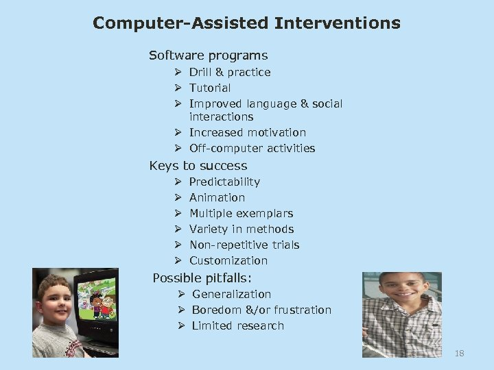 Computer-Assisted Interventions Software programs Ø Drill & practice Ø Tutorial Ø Improved language &