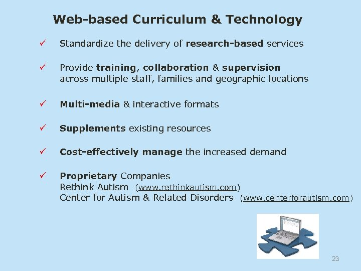 Web-based Curriculum & Technology ü Standardize the delivery of research-based services ü Provide training,