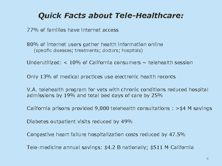 Quick Facts about Tele-Healthcare: 77% of families have internet access 80% of internet users