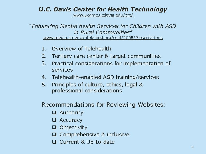 "U. C. Davis Center for Health Technology www. ucdmc. ucdavis. edu/cht/ ""Enhancing Mental health"