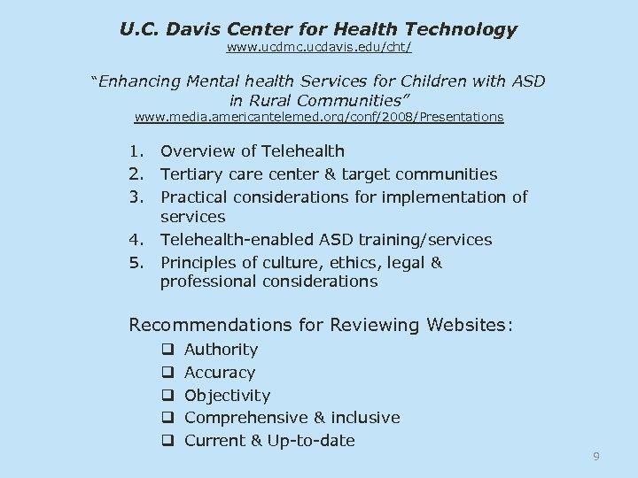 "U. C. Davis Center for Health Technology www. ucdmc. ucdavis. edu/cht/ ""Enhancing Mental health"