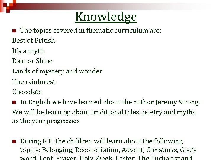 Knowledge The topics covered in thematic curriculum are: Best of British It's a myth
