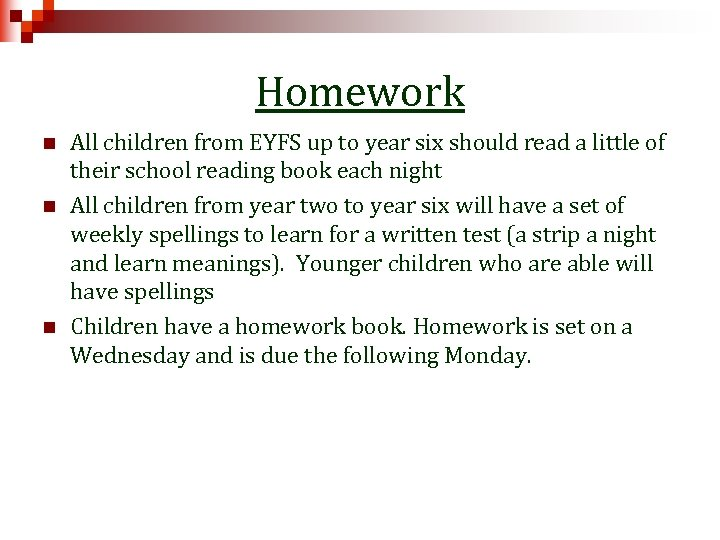 Homework n n n All children from EYFS up to year six should read