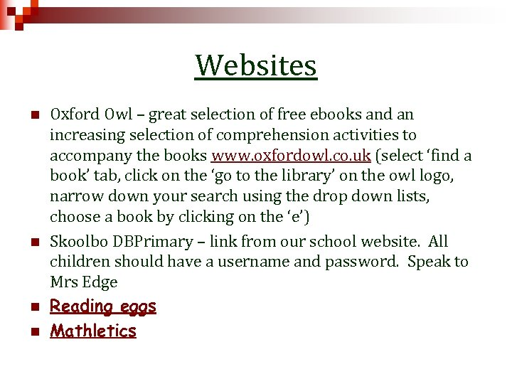 Websites n n Oxford Owl – great selection of free ebooks and an increasing