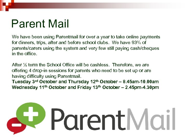Parent Mail We have been using Parentmail for over a year to take online