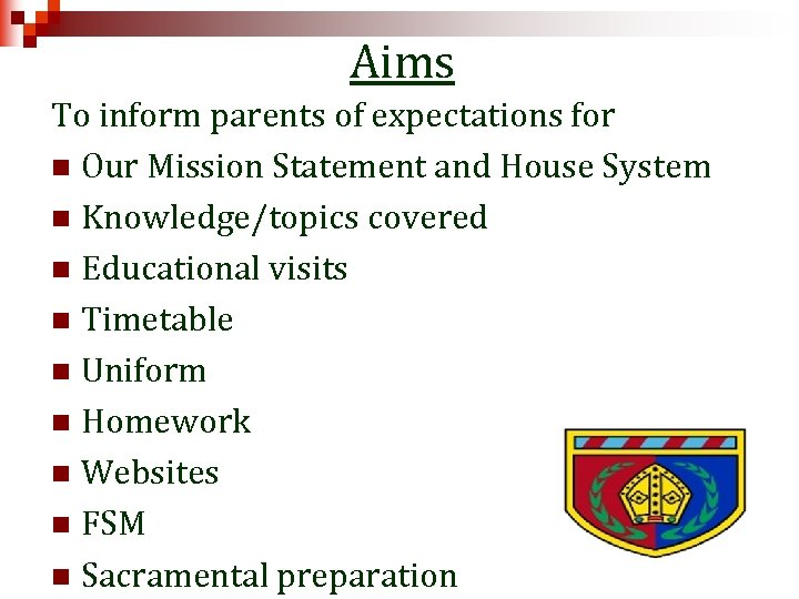 Aims To inform parents of expectations for n Our Mission Statement and House System