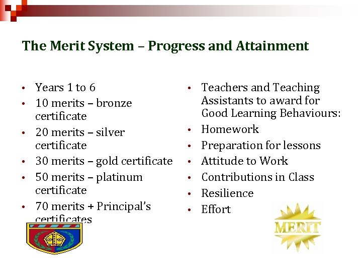 The Merit System – Progress and Attainment • • • Years 1 to 6