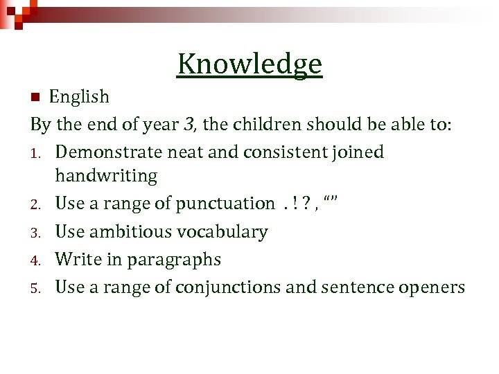 Knowledge English By the end of year 3, the children should be able to: