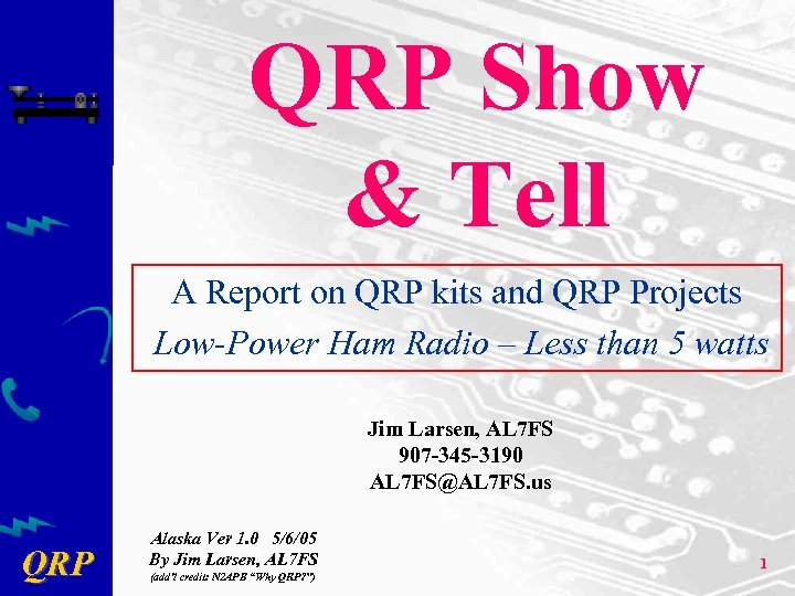 QRP Show & Tell A Report on QRP kits and QRP Projects Low-Power Ham
