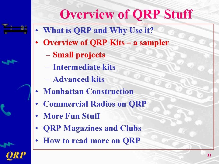 Overview of QRP Stuff • What is QRP and Why Use it? • Overview