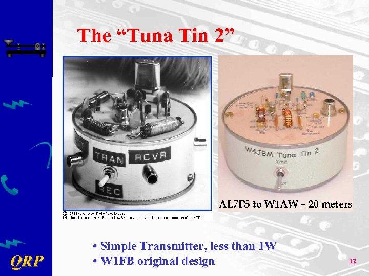 """The """"Tuna Tin 2"""" AL 7 FS to W 1 AW – 20 meters"""