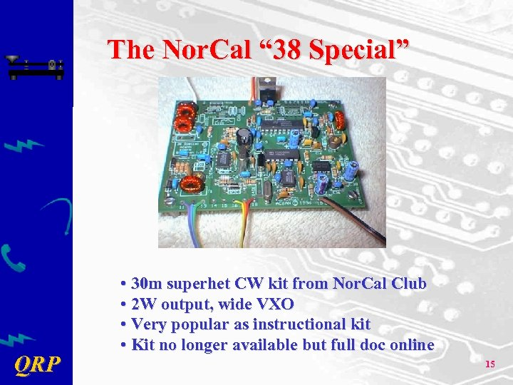 "The Nor. Cal "" 38 Special"" QRP • 30 m superhet CW kit from"
